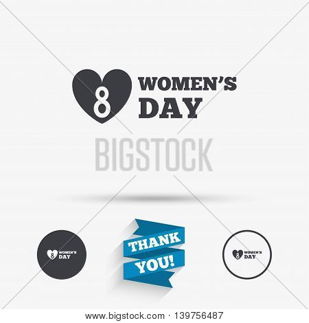 8 March Women's Day sign icon. Heart symbol. Flat icons. Buttons with icons. Thank you ribbon. Vector