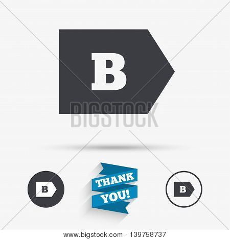 Energy efficiency class B sign icon. Energy consumption symbol. Flat icons. Buttons with icons. Thank you ribbon. Vector