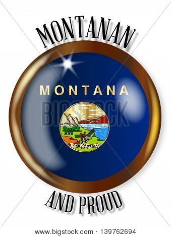 Montana state flag button with a gold metal circular border over a white background with the text Montananand Proud