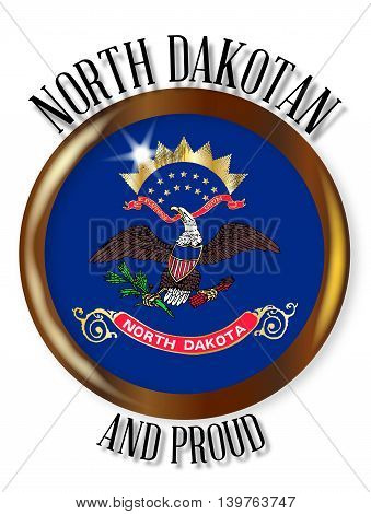 North Dakota state flag button with a gold metal circular border over a white background with the text North Dakotan Proud