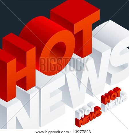 Vector icon with 3D volume letters. Three dimensional isometric text Hot news