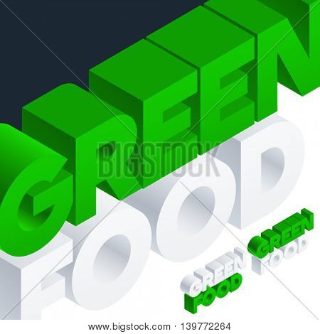 Vector sign with 3D volume letters. Three dimensional isometric text Green food