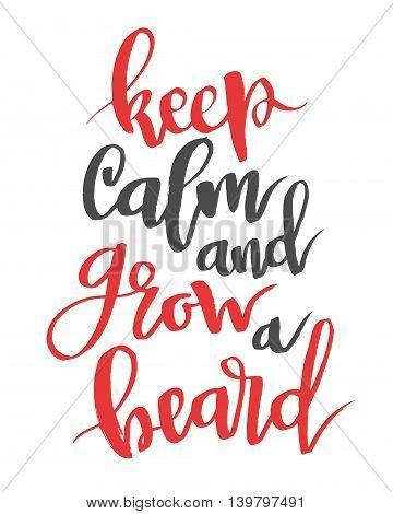 Keep calm and grow a beard. Modern calligraphy quote, brushpen script