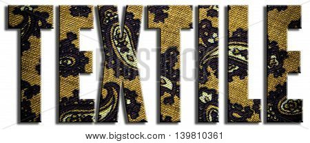 Textile. Paisley material textured text. 3D Illustration.