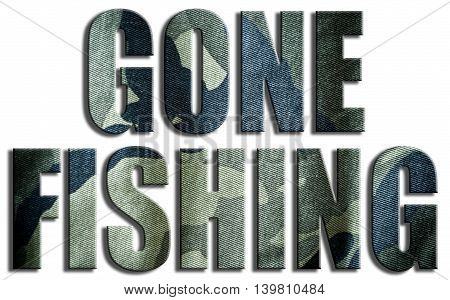 Gone fishing. Camouflage textured text.  3D Illustration.