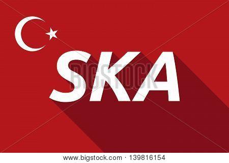 Long Shadow Turkey Flag With    The Text Ska