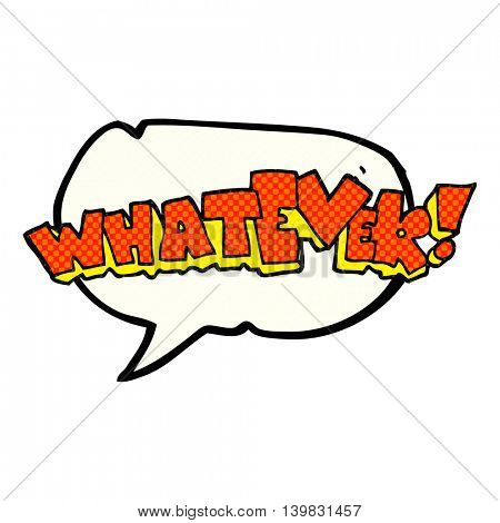 freehand drawn comic book speech bubble cartoon Whatever! sign