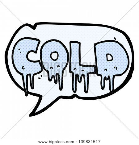 freehand drawn comic book speech bubble cartoon word cold