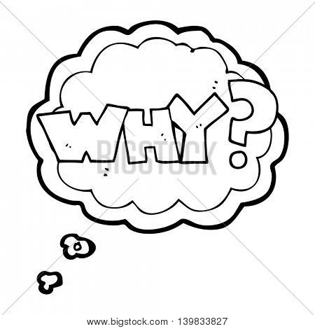 freehand drawn thought bubble cartoon shout WHY?