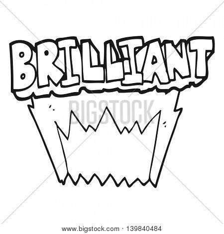 brilliant freehand drawn black and white cartoon word