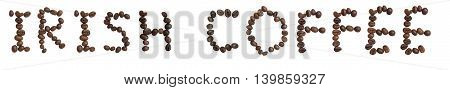 Isolated Word 'irish Coffee' Make From Coffee Bean On White Background