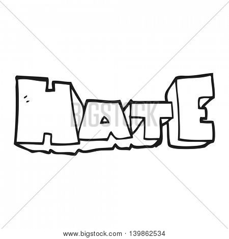 freehand drawn black and white cartoon word Hate