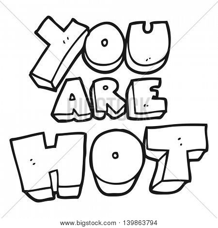 you are freehand drawn black and white cartoon sign