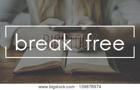 Break Free Chill Chillout Aspire Time Concept