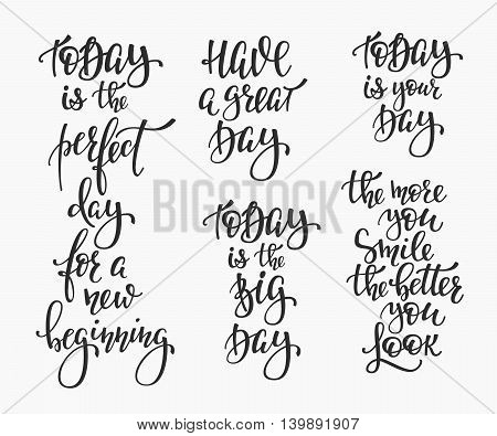 Positive life style inspiration quotes lettering. Motivational typography set. Calligraphy graphic design element Have a great day today is your day for a new beginning More smile more better you look