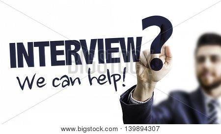 Interview? We Can Help