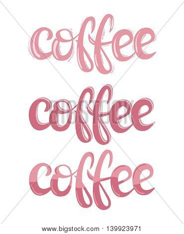 Coffee theme lettering. Vector illustration. Handwritten words, food design. Calligraphic in pink colors. Hand drawn poster for lounge, bar cafe hotel