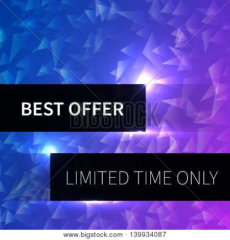 Abstract background with triangles and text best offer limited time only. Vector illustration for graphic design.
