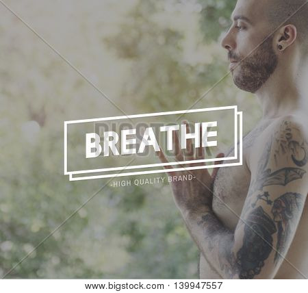 Breath Body Mind and Soul Meditation Focus Mindfulness Spirituality Concept