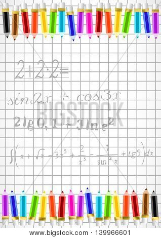 School background with colorful pencils and mathematical examples on page of notebook in cage. Back to school. Vector illustration
