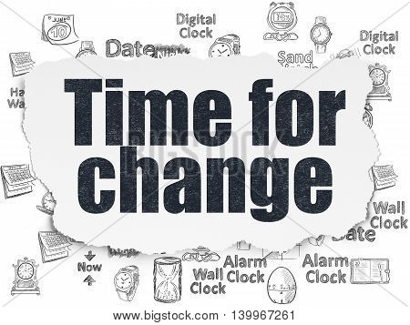 Time concept: Painted black text Time for Change on Torn Paper background with  Hand Drawing Time Icons