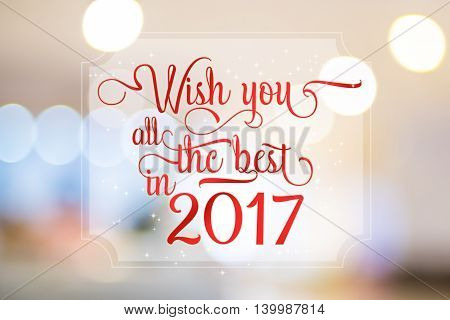 Wish You All The Best In 2017 Word On White Frame At Abstract Blurred Bokeh Light Background, Holida