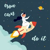 Woman Astronaut In Spacesuit Riding A Rocket. Vintage Style Image. You Can Do It Text. Motivational  poster
