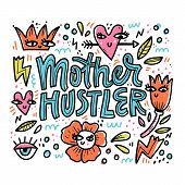 Mother Hustler Vector Lettering In Abstract Frame. Modern Saying In Surreal Border With Doodle Drawi poster