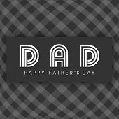 pic of stereotype  - Abstract Happy Fathers Day background with text Dad - JPG