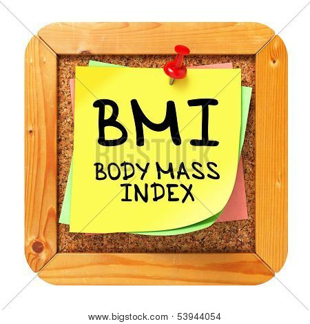 BMI. Yellow Sticker on Bulletin.