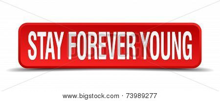 Stay Forever Young Red 3D Square Button Isolated On White