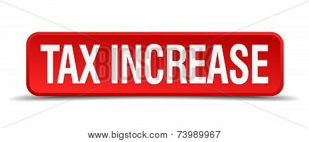 Tax Increase Red 3D Square Button Isolated On White
