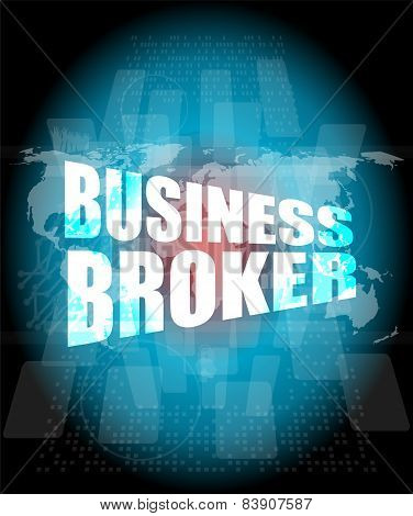 Business Broker Words On Digital Touch Screen