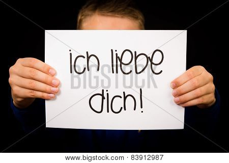 Child Holding Sign With German Words Ich Liebe Dich - I Love You