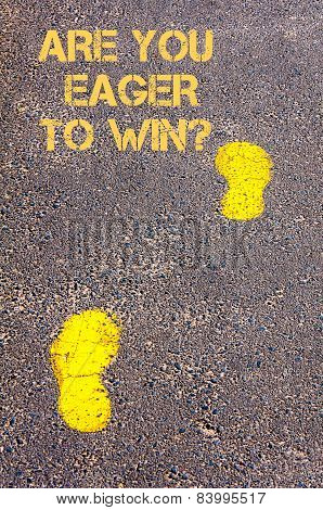 Yellow Footsteps On Sidewalk Towards Are You Eager To Win Message