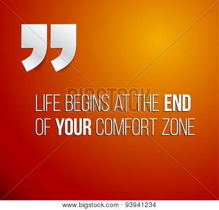 Minimalistic text lettering of an inspirational quotation saying Life begins at the end of your comfort zone