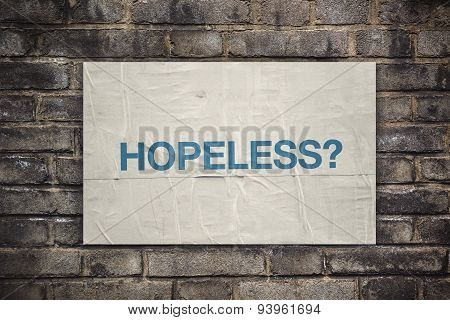 Hopeless On Rustic Poster Paper On Brick Wall
