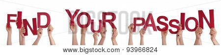 People Hands Holding Red Word Find Your Passion