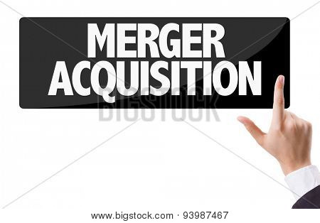 Businessman pressing button with the text: Merger Acquisition