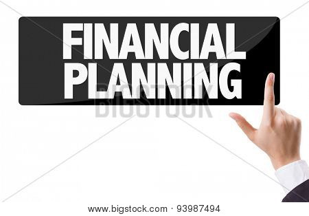 Businessman pressing button with the text: Financial Planning