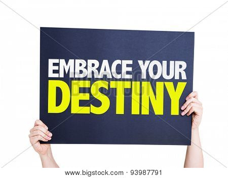 Embrace Your Destiny card isolated on white