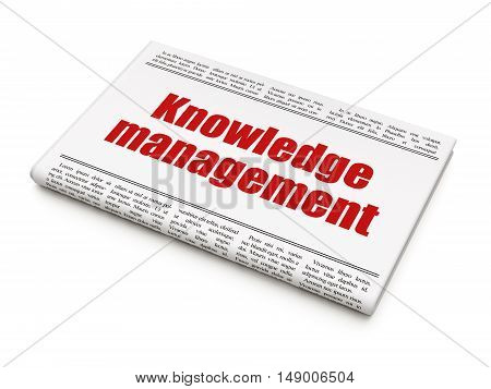 Education concept: newspaper headline Knowledge Management on White background, 3D rendering