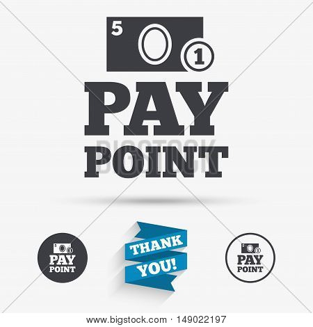 Cash and coin sign icon. Pay point symbol. For cash machines or ATM. Flat icons. Buttons with icons. Thank you ribbon. Vector
