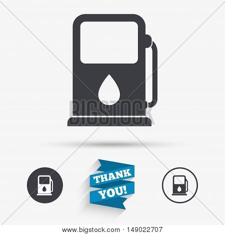 Petrol or Gas station sign icon. Car fuel symbol. Flat icons. Buttons with icons. Thank you ribbon. Vector