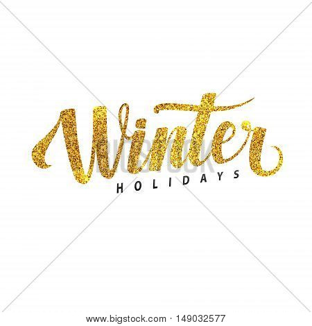 Winter Holidays Card. Golden Shiny Glitter. Lettering Poster Tamplate. White Background.