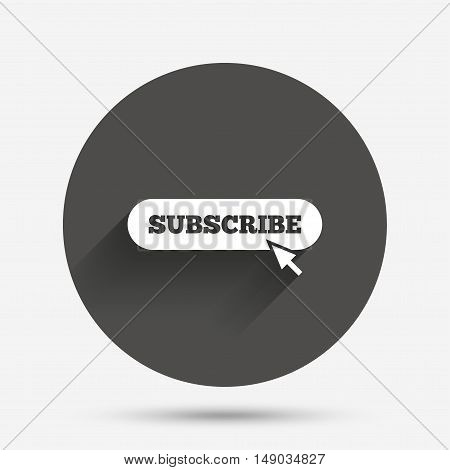 Subscribe with cursor pointer sign icon. Membership symbol. Website navigation. Circle flat button with shadow. Vector