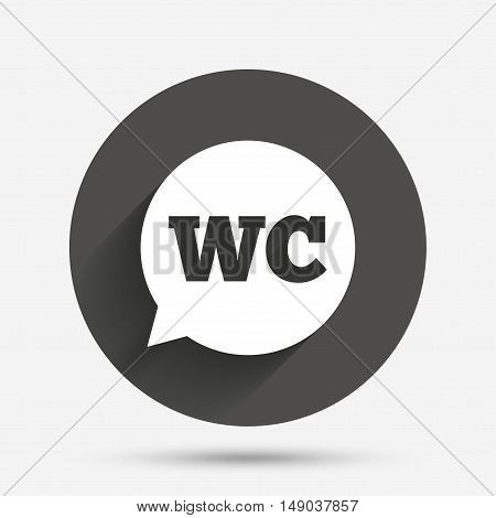 WC Toilet sign icon. Restroom or lavatory speech bubble symbol. Circle flat button with shadow. Vector