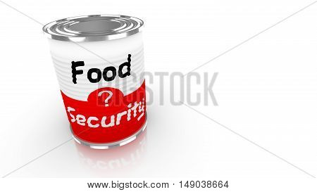 Tin can with a label saying food security isolated on white 3D concept illustration