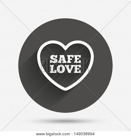 Safe love sign icon. Safe sex symbol. Circle flat button with shadow. Vector