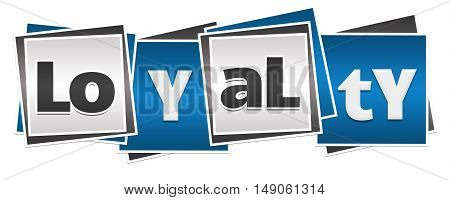 Loyalty text alphabets written over blue grey background.
